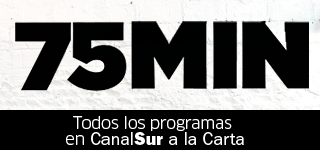 Enlace a 75 Minutos en Canal Sur a la carta