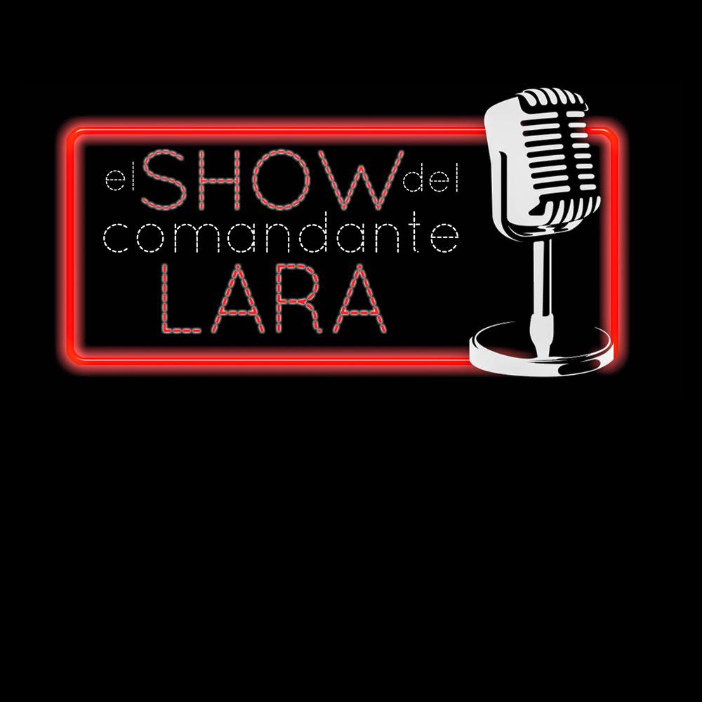 El show del Comandante Lara